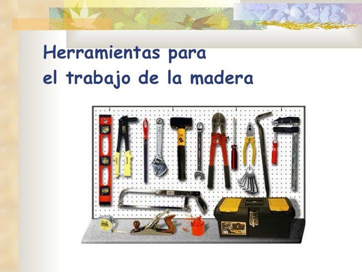 Herramientas para madera for La beta de la madera