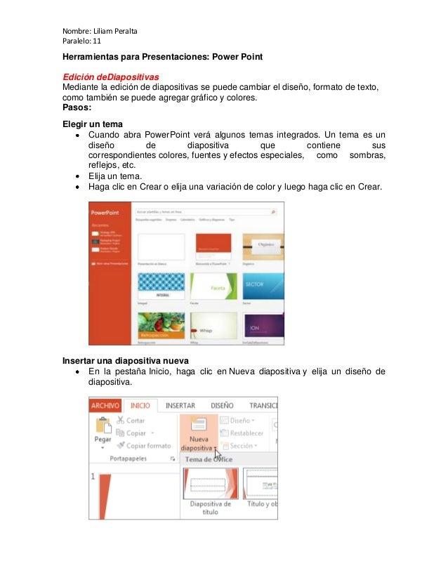 Nombre: Liliam Peralta Paralelo: 11  Herramientas para Presentaciones: Power Point Edición deDiapositivas Mediante la edic...