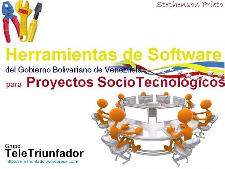 Herramientas de Software          delpara Proyectos SocioTecnológicos              Gobierno Bolivariano de Venezuela      ...