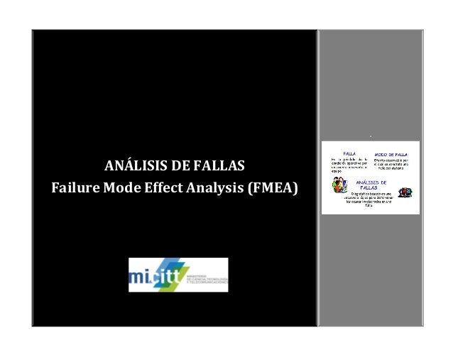 ANÁLISIS DE FALLAS Failure Mode Effect Analysis (FMEA) .