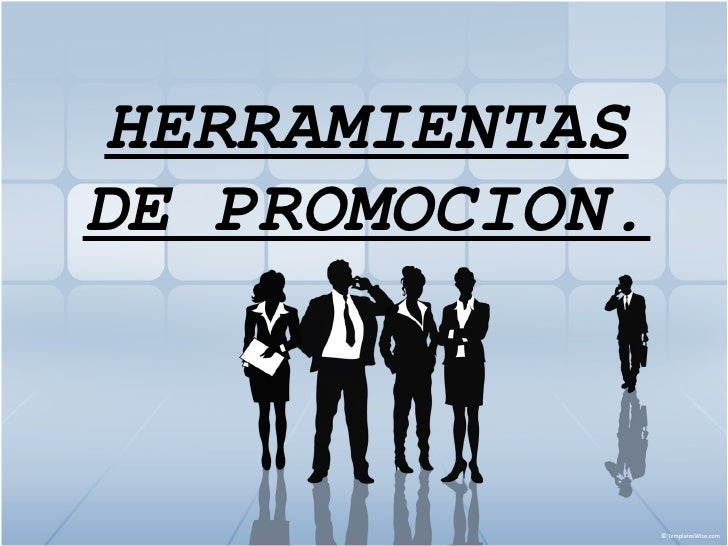 HERRAMIENTAS DE PROMOCION.