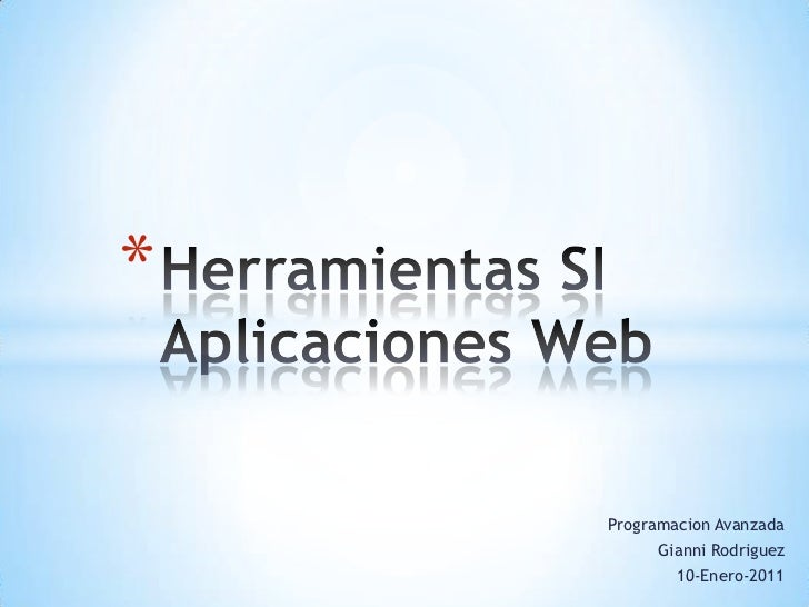 *    Programacion Avanzada         Gianni Rodriguez            10-Enero-2011