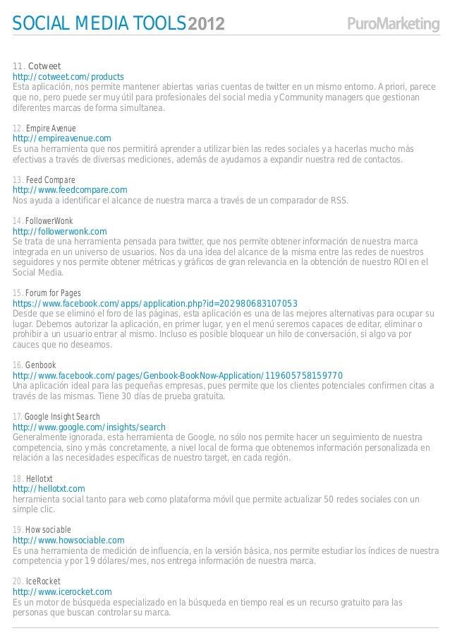 SOCIAL MEDIA TOOLS11. Cotweethttp://cotweet.com/productsEsta aplicación, nos permite mantener abiertas varias cuentas de t...