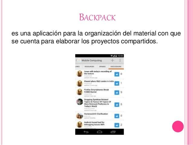 BACKPACK es una aplicación para la organización del material con que se cuenta para elaborar los proyectos compartidos.