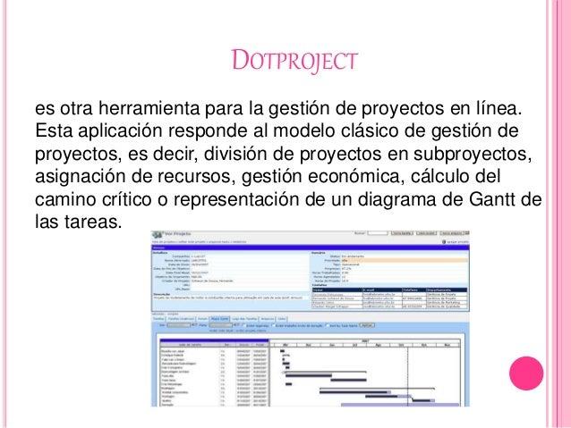 DOTPROJECT es otra herramienta para la gestión de proyectos en línea. Esta aplicación responde al modelo clásico de gestió...
