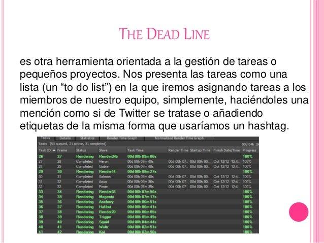 THE DEAD LINE es otra herramienta orientada a la gestión de tareas o pequeños proyectos. Nos presenta las tareas como una ...