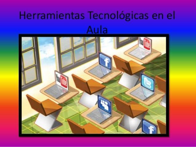 Herramientas Tecnológicas en el Aula