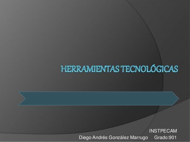 Diego Andrés González Marrugo Grado:901 INSTPECAM