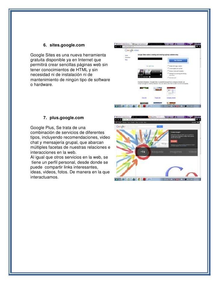 6. sites.google.comGoogle Sites es una nueva herramientagratuita disponible ya en Internet quepermitirá crear sencillas pá...