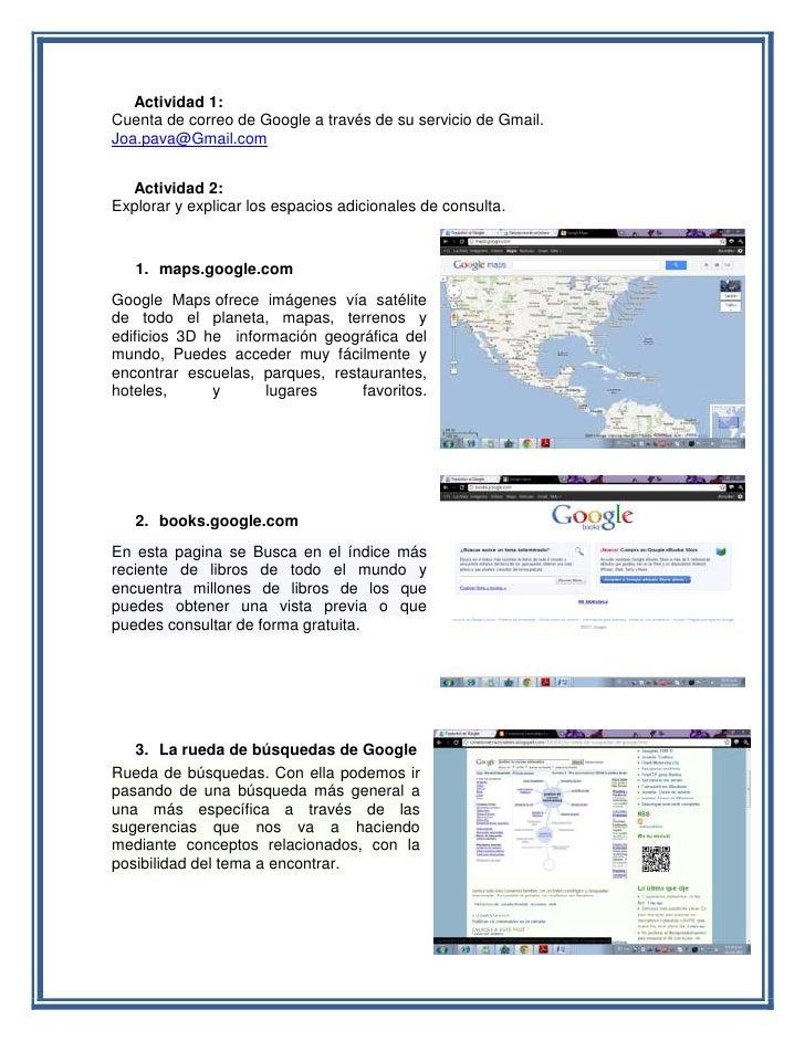 Actividad 1:Cuenta de correo de Google a través de su servicio de Gmail.Joa.pava@Gmail.com  Actividad 2:Explorar y explica...