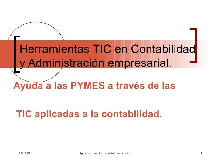 Herramientas TIC en Contabilidad y Administración empresarial.  Ayuda a las PYMES a través de las TIC aplicadas a la conta...