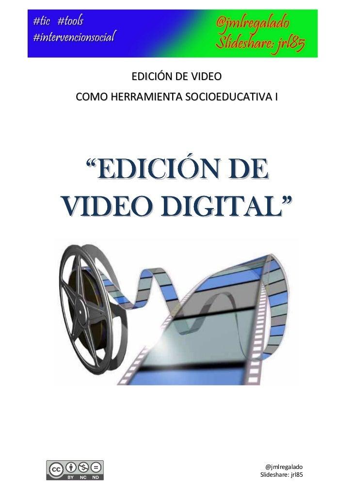 """EDICIÓN DE VIDEOCOMO HERRAMIENTA SOCIOEDUCATIVA I  """"EDICIÓN DEVIDEO DIGITAL""""                                @jmlregalado  ..."""