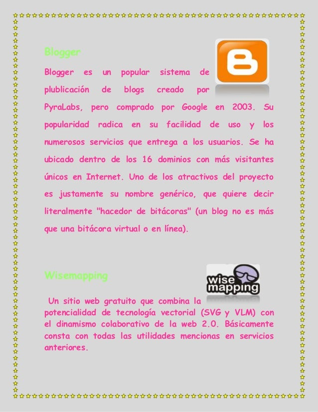 BloggerBlogger   es    un   popular         sistema   deplublicación   de       blogs    creado        porPyraLabs, pero c...