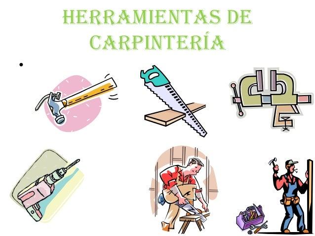 Herramientas utilizadas en la carpinter a for Herramientas de un vivero