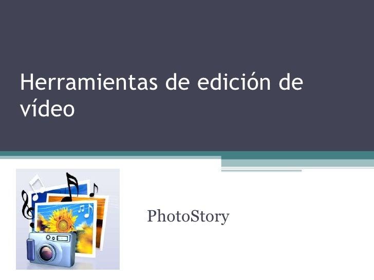Herramientas de edición de vídeo  PhotoStory