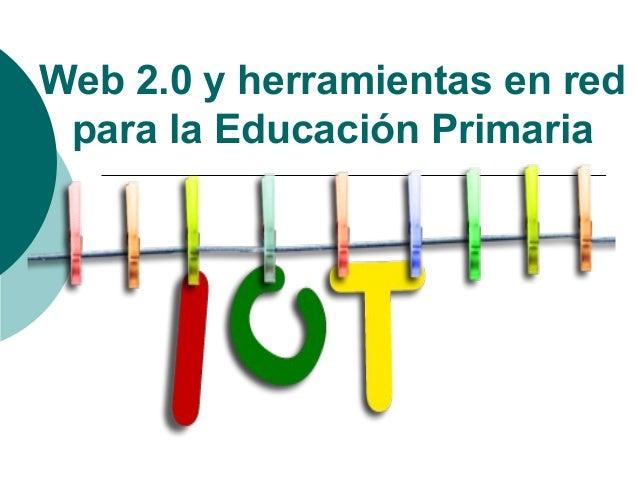 Web 2.0 y herramientas en red para la Educación Primaria