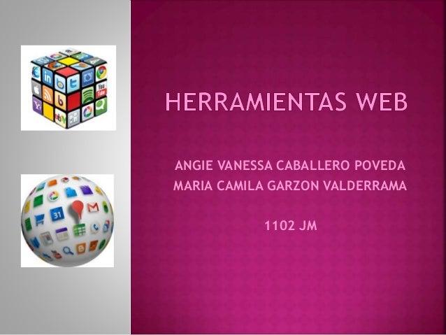 ANGIE VANESSA CABALLERO POVEDA MARIA CAMILA GARZON VALDERRAMA 1102 JM