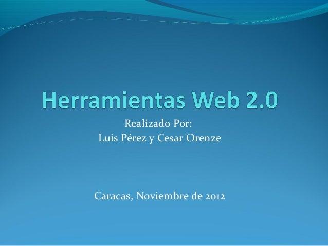 Realizado Por:Luis Pérez y Cesar OrenzeCaracas, Noviembre de 2012
