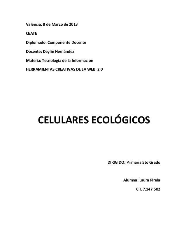 Valencia, 8 de Marzo de 2013CEATEDiplomado: Componente DocenteDocente: Deylin HernándezMateria: Tecnología de la Informaci...