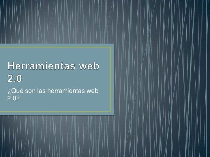 ¿Qué son las herramientas web2.0?