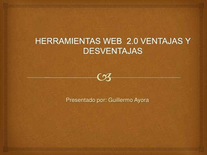 Presentado por: Guillermo Ayora