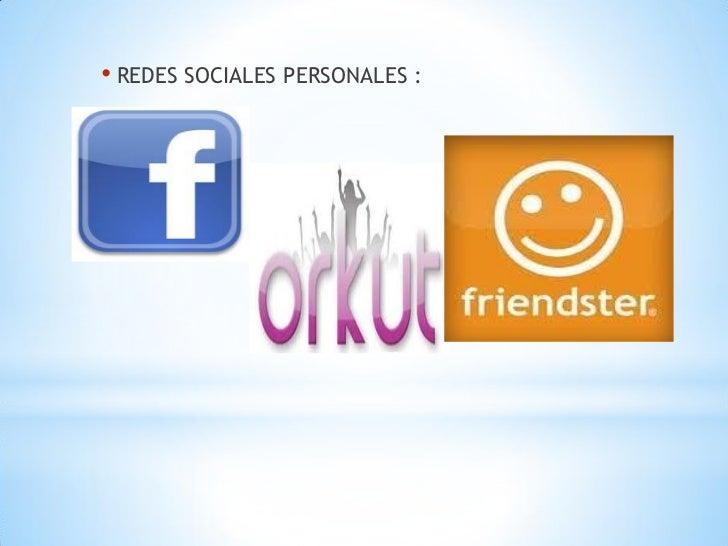 • REDES SOCIALES PERSONALES :