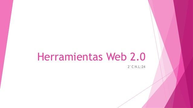 Herramientas Web 2.0 2°C N.L:24