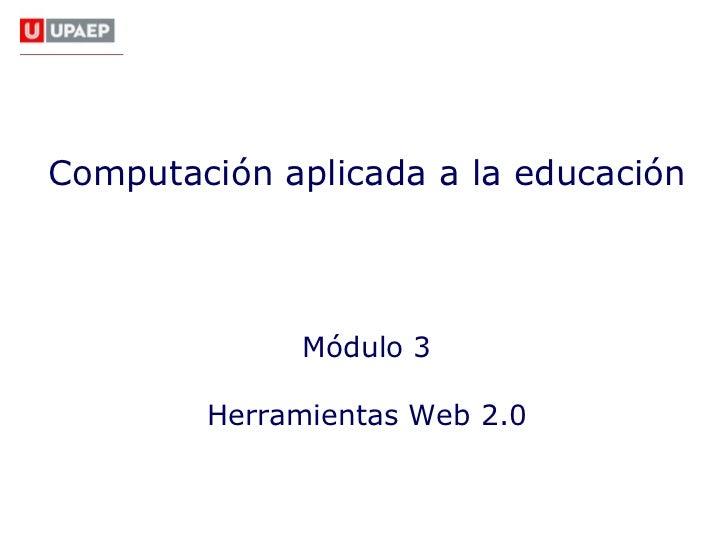 Habilidades Digitales                                  para DocentesComputación aplicada a la educación             Módulo...