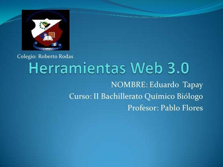 Colegio: Roberto Rodas                                NOMBRE: Eduardo Tapay                    Curso: II Bachillerato Quím...