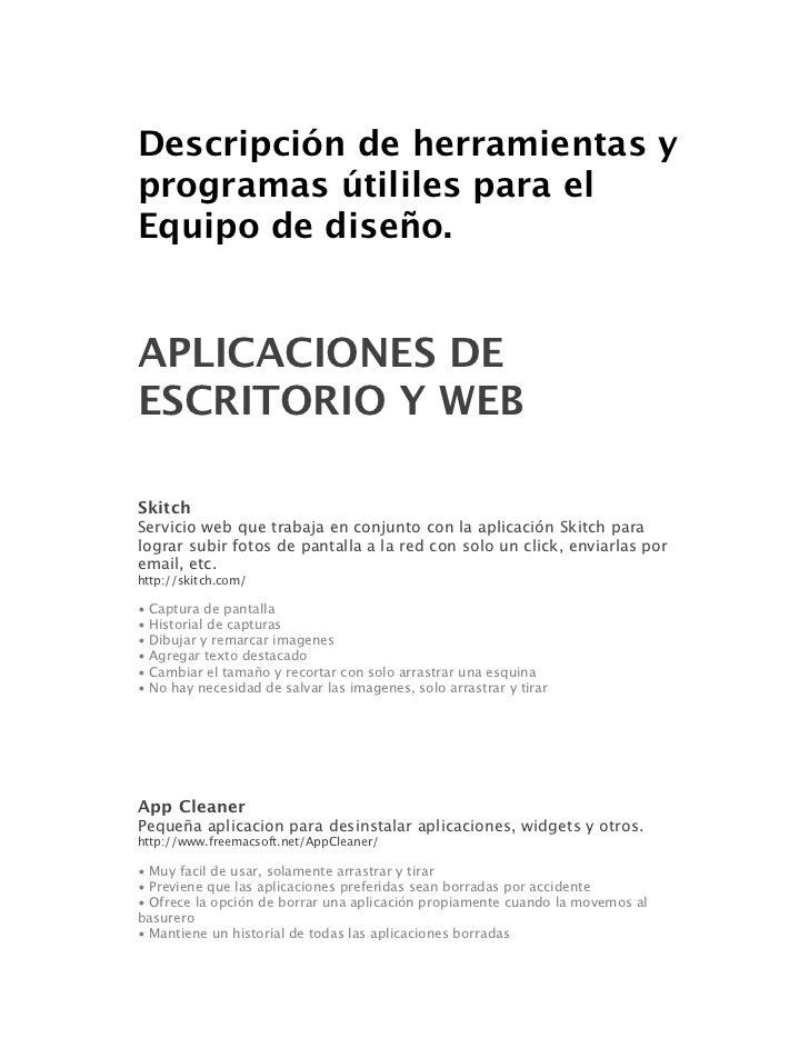 Descripción de herramientas y programas útililes para el Equipo de diseño.   APLICACIONES DE ESCRITORIO Y WEB  Skitch Serv...
