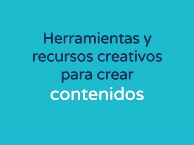 Herramientas y recursos creativos para crear contenidos