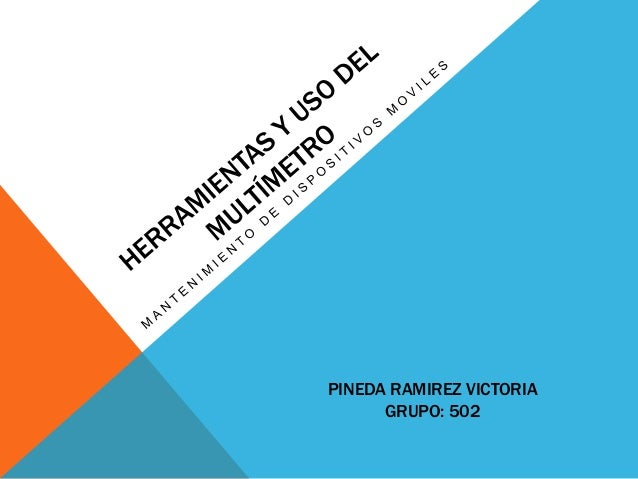 PINEDA RAMIREZ VICTORIA GRUPO: 502