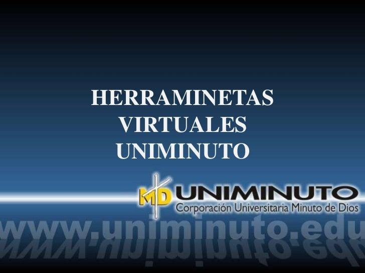 HERRAMINETAS  VIRTUALES UNIMINUTO