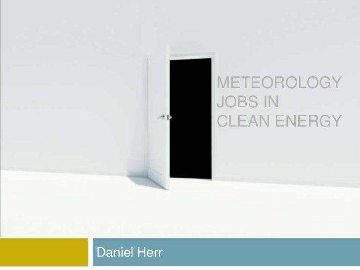 METEOROLOGY              JOBS IN              CLEAN ENERGYDaniel Herr