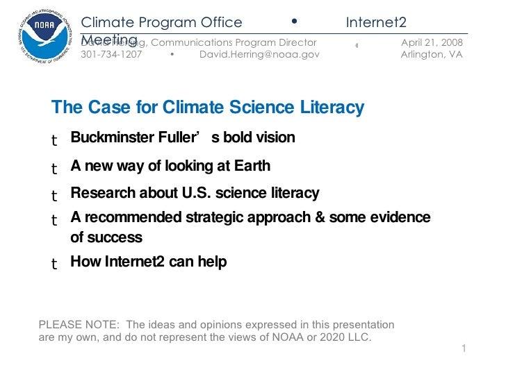 <ul><li>The Case for Climate Science Literacy </li></ul><ul><li>Buckminster Fuller's bold vision </li></ul><ul><li>A new w...