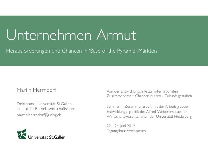 Unternehmen ArmutHerausforderungen und Chancen in 'Base of the Pyramid'-Märkten      Martin Herrndorf                   ...