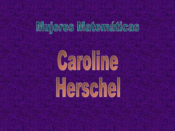 Mujeres Matemáticas Caroline Herschel
