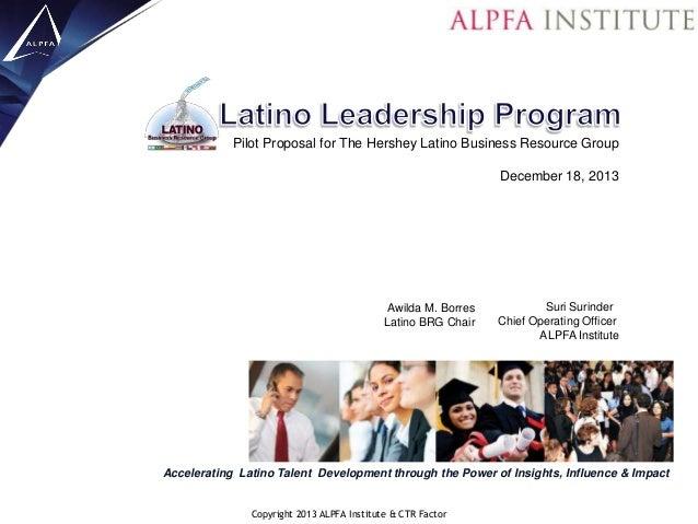 Pilot Proposal for The Hershey Latino Business Resource Group December 18, 2013  Awilda M. Borres Latino BRG Chair  Suri S...