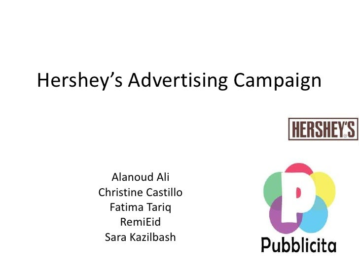 Hershey's Advertising Campaign<br />Alanoud Ali<br />Christine Castillo<br />Fatima Tariq<br />RemiEid<br />Sara Kazilbash...