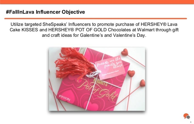 #FallInLava Influencer Objective Utilize targeted SheSpeaks' Influencers to promote purchase of HERSHEY® Lava Cake KISSES ...