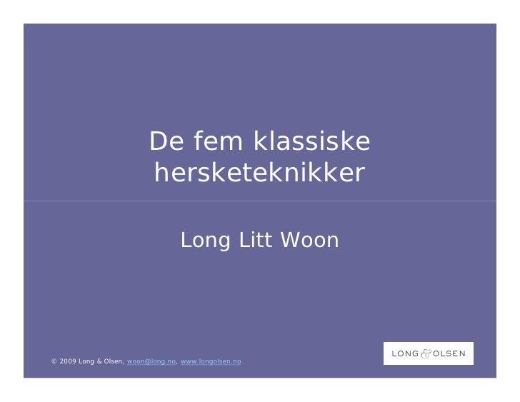 De fem klassiske                           hersketeknikker                                    Long Litt Woon     © 2009 Lo...