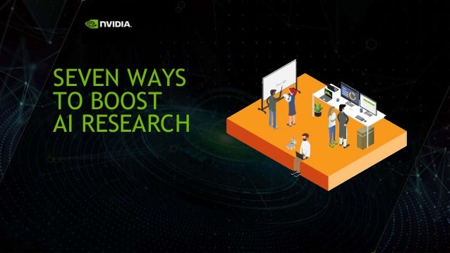 1 SEVEN WAYS TO BOOST AI RESEARCH