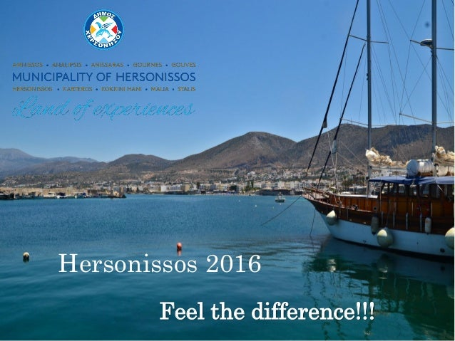 Where Tourism & Culture Become One Malia 2016 Hersonissos 2016 Feel the difference!!!