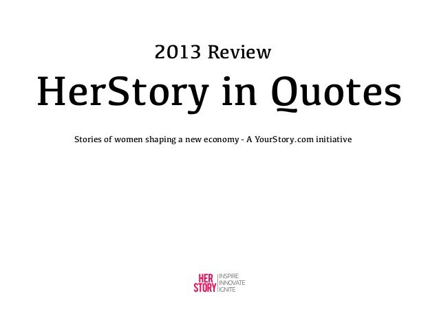 2013 Review  HerStory in Quotes Stories of women shaping a new economy - A YourStory.com initiative