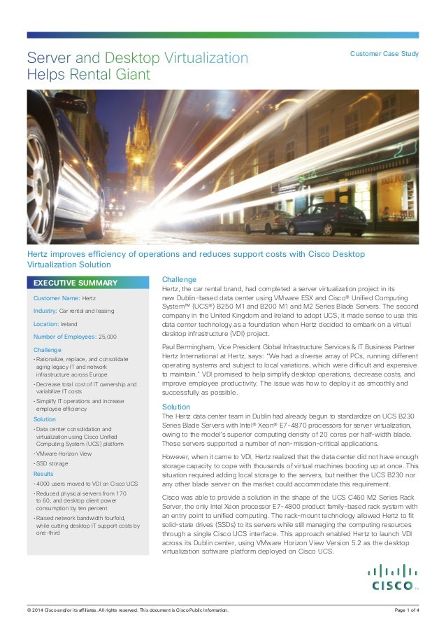 EXECUTIVE SUMMARY Challenge Hertz, the car rental brand, had completed a server virtualization project in its new Dublin-b...