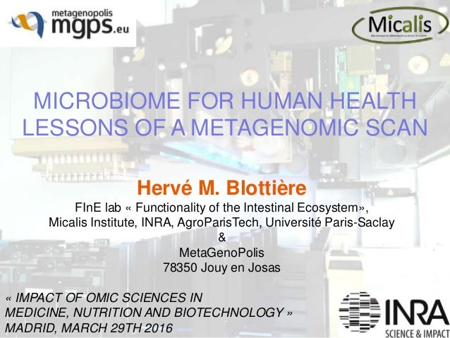 MICROBIOME FOR HUMAN HEALTH LESSONS OF A METAGENOMIC SCAN « IMPACT OF OMIC SCIENCES IN MEDICINE, NUTRITION AND BIOTECHNOLO...