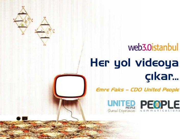 Her yol videoya          çıkar... Emre Faks – CDO United People
