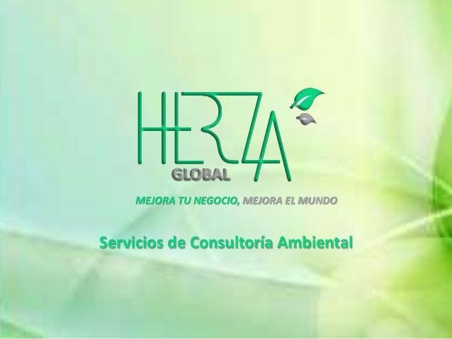 MEJORA TU NEGOCIO, MEJORA EL MUNDO Servicios de Consultoría Ambiental