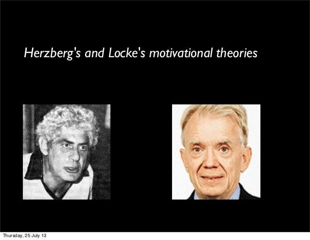 Herzberg's and Locke's motivational theories Thursday, 25 July 13
