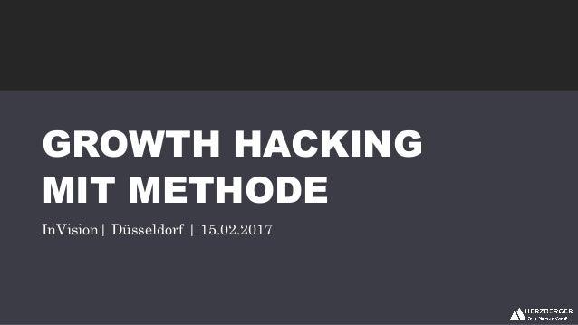 GROWTH HACKING MIT METHODE InVision| Düsseldorf | 15.02.2017